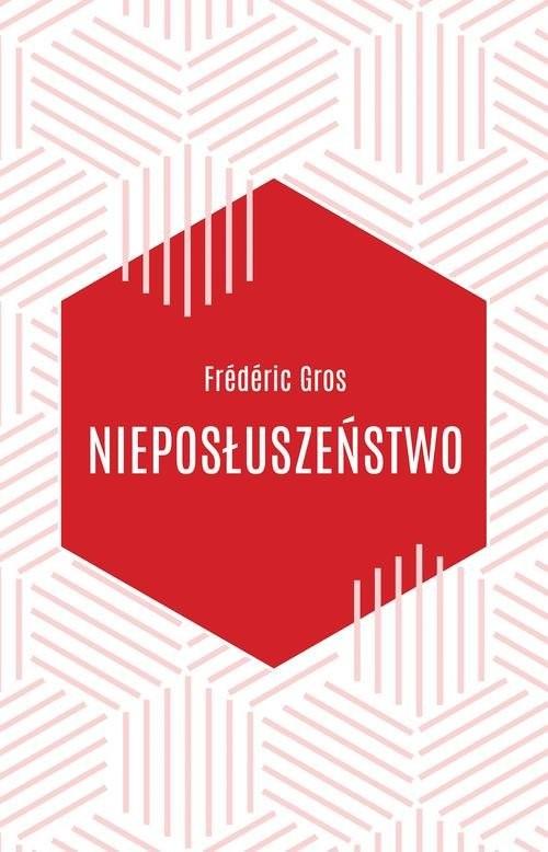 okładka Nieposłuszeństwo, Książka | Gros Frederic