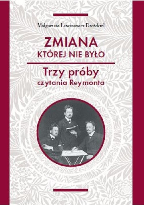 okładka Zmiana której nie było Trzy próby czytania Reymonta, Książka | Litwinowicz-Droździel Małgorzata