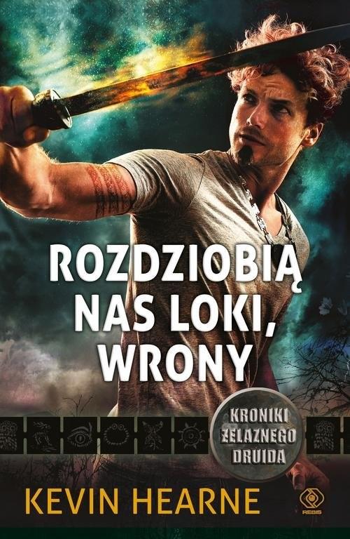 okładka Kroniki Żelaznego Druida. 9. Rozdziobią nas Loki, wrony, Książka | Hearne Kevin