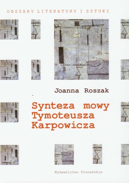 okładka Synteza mowy Tymoteusza Karpowicza, Książka | Roszak Joanna