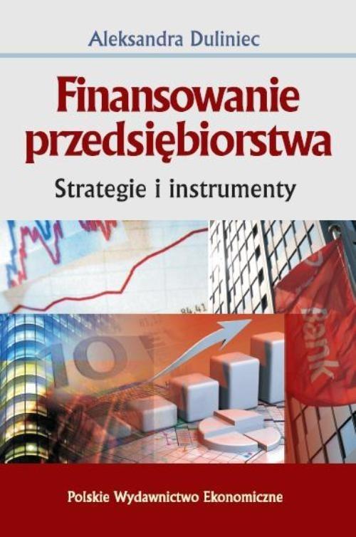 okładka Finansowanie przedsiębiorstwa Strategie i instrumenty, Książka | Duliniec Aleksandra