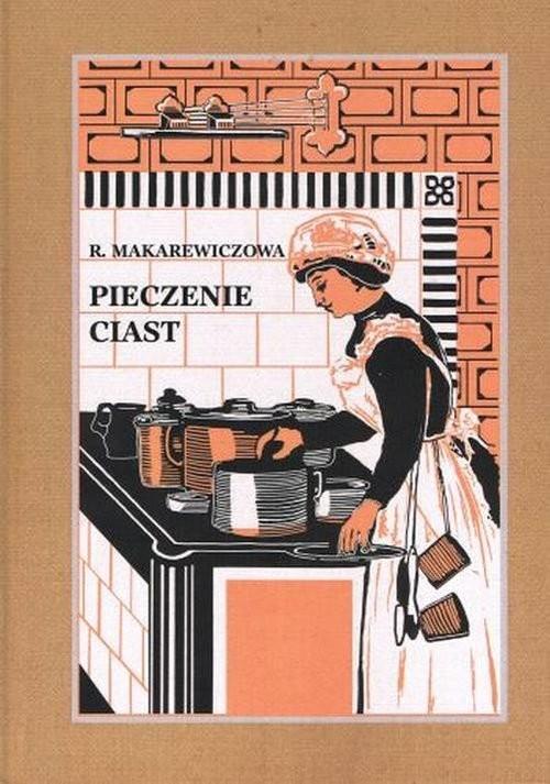 okładka Pieczenie ciast, Książka | Makarewiczowa Róża