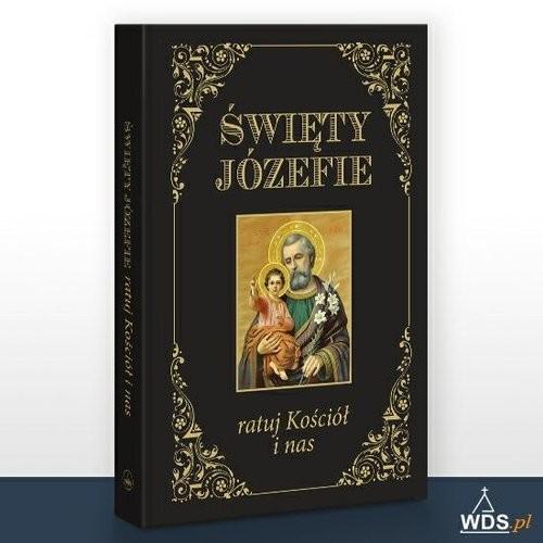 okładka Święty Józefie ratuj Kościół i nasksiążka |  | Błażusiak Jarosław