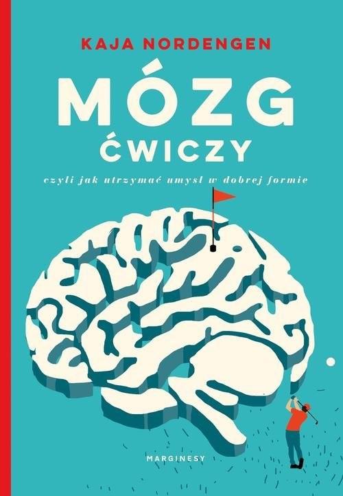 okładka Mózg ćwiczy, czyli jak utrzymać umysł w dobrej formie, Książka | Nordengen Kaja