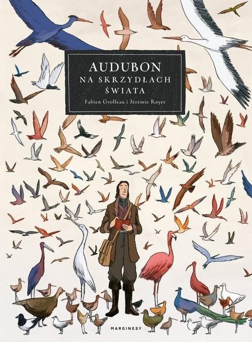 okładka Audubon. Na skrzydłach świata, Książka   Fabien Grolleau, Jérémie Royer