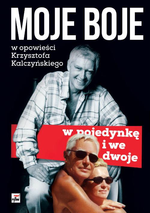 okładka Moje boje, pojedynczo i we dwoje, Książka | Kalczyński Krzysztof