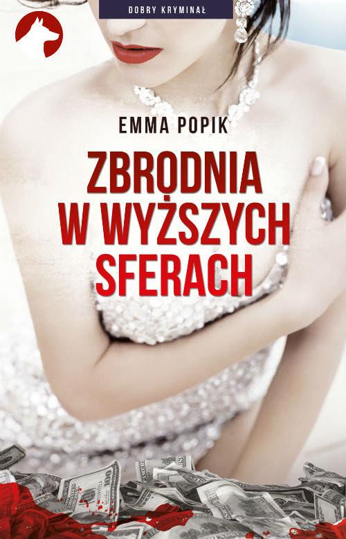 okładka Zbrodnia w wyższych sferach, Książka | Emma Popik