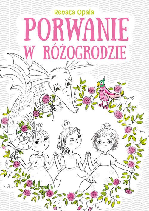 okładka Porwanie w Różogrodzie, Książka | Renata Opala