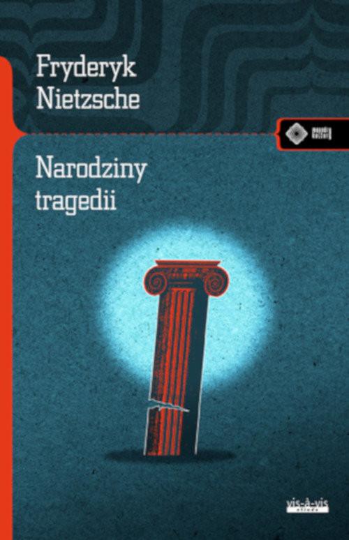 okładka Narodziny tragedii czyli hellenizm i pesymizm, Książka | Nietzsche Fryderyk