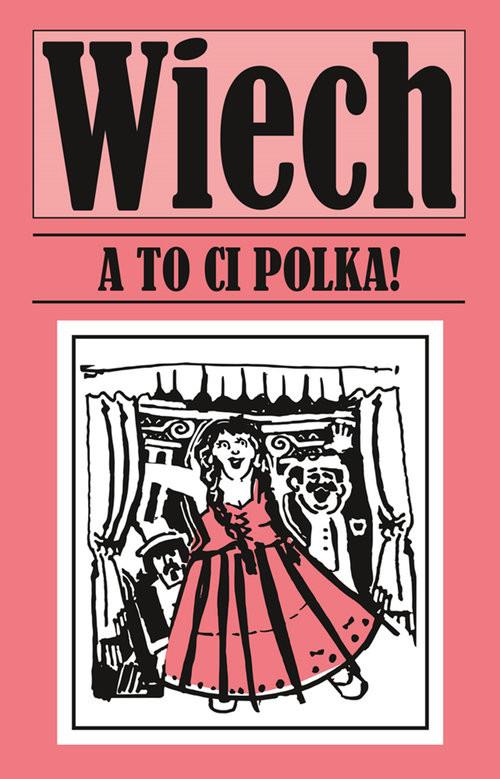 okładka A to ci Polka!, Książka | Wiechecki Stefan