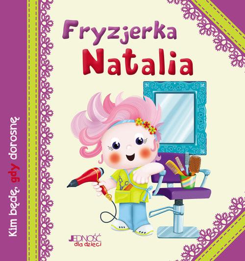 okładka Fryzjerka Natalia Kim będę, gdy dorosnę, Książka | Riffaldi Serena