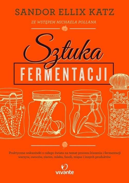 okładka Sztuka fermentacji, Książka | Sandor Ellix Katz