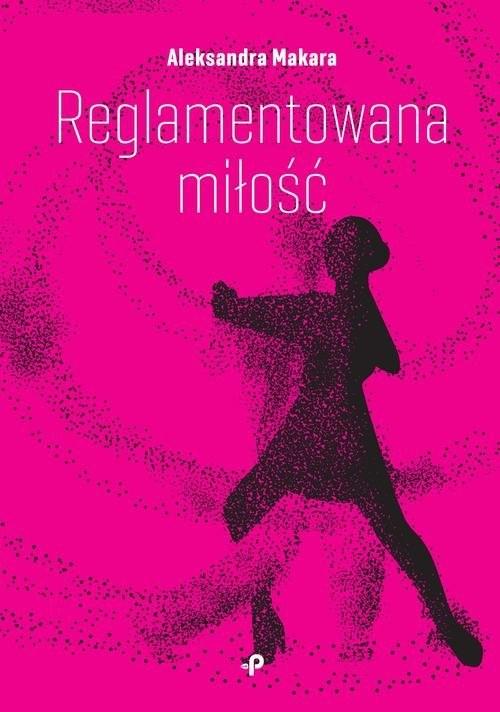 okładka Reglamentowana miłość, Książka | Makara Aleksandra