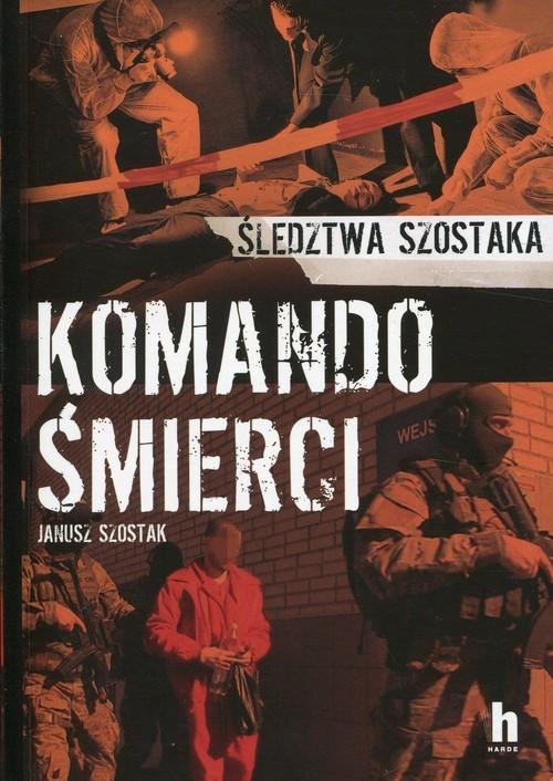 okładka Komando Śmierci, Książka | Szostak Janusz