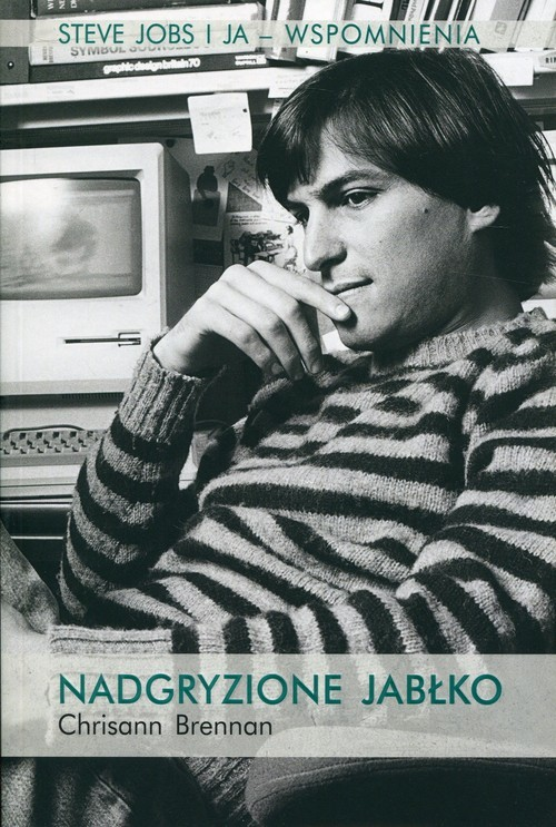 okładka Nadgryzione jabłko Steve Jobs i ja - wspomnienia, Książka | Brennan Chrisann