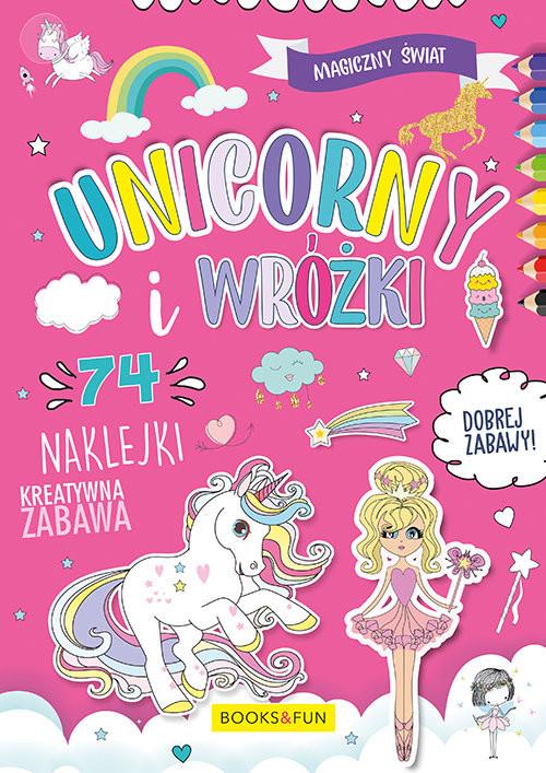 okładka Magiczny Świat Unicorny i Wróżki  74 naklejki, Książka |