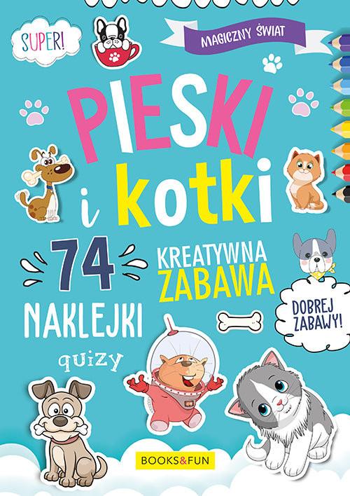 okładka Magiczny Świat Pieski i kotki 74 naklejki  , Książka |