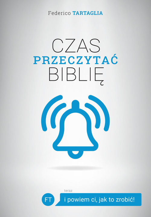 okładka Czas przeczytać Biblię ...i powiem ci, jak to zrobićksiążka |  | Federico Tartaglia