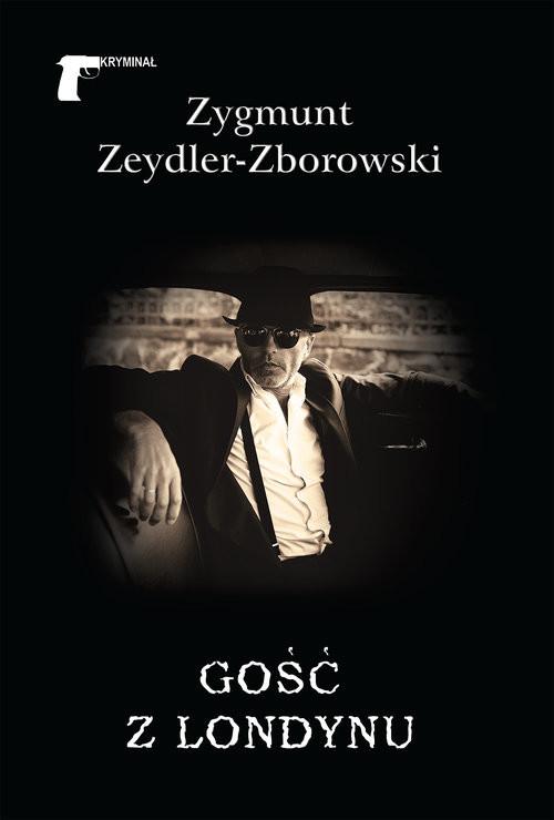okładka Gość z Londynuksiążka      Zygmunt Zeydler-Zborowski