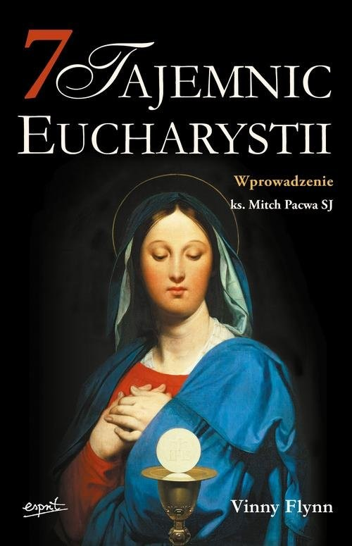 okładka 7 tajemnic Eucharystiiksiążka      Flynn Vinny
