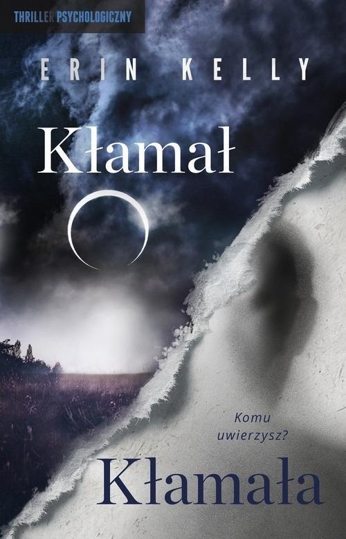 okładka Kłamał, Kłamała, Książka | Kelly Erin