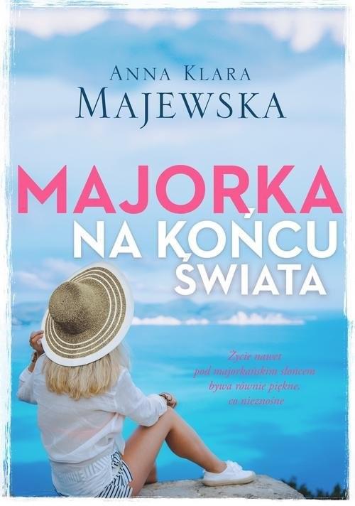 okładka Majorka na końcu świata, Książka | Anna Klara Majewska