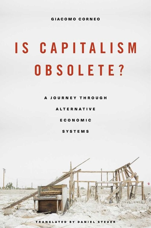okładka Is Capitalism Obsolete? A Journey through Alternative Economic Systems, Książka | Corneo Giacomo