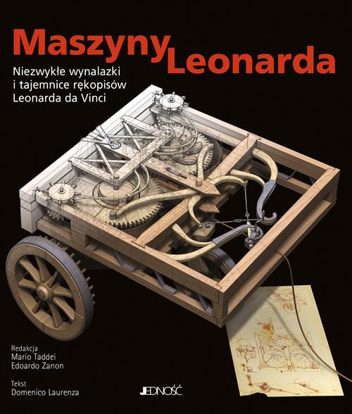 okładka Maszyny Leonarda Niezwykłe wynalazki i tajemnice rękopisów Leonarda da Vinci, Książka | Domenico Laurenza, Mario Taddei, Edoard Zanon