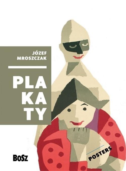 okładka Mroszczak Plakaty Posters, Książka | Mroszczak Józef