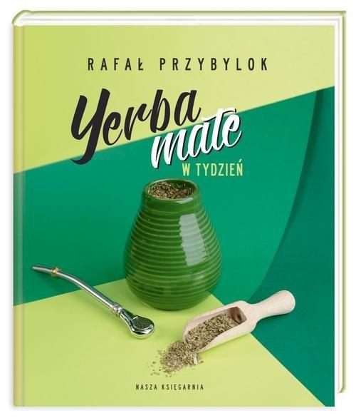 okładka Yerba mate w tydzień, Książka   Przybylok Rafał