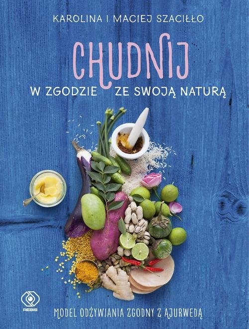 okładka Chudnij w zgodzie ze swoją naturą, Książka | Karolina Szaciłło, Maciej Szaciłło