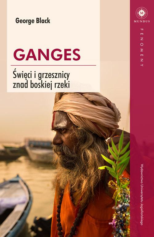 okładka Ganges Święci i grzesznicy znad boskiej rzeki, Książka   Black George