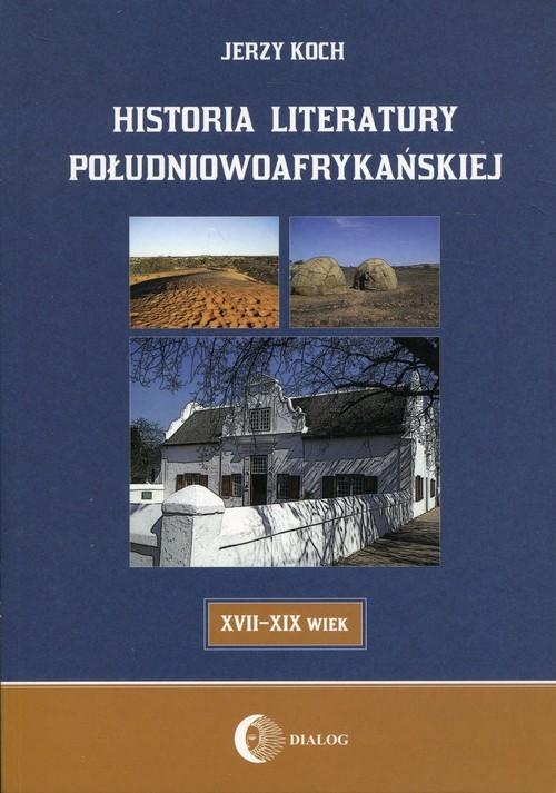 okładka Historia literatury południowoafrykańskiej, Książka   Jerzy  Koch