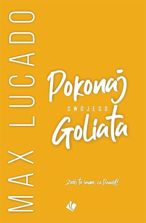 okładka Pokonaj swojego Goliata, Książka | Max Lucado