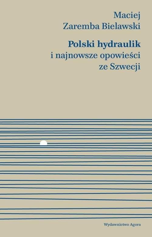 okładka Polski hydraulik i najnowsze opowieści ze Szwecji, Książka | Bielawski Maciej Zaremba
