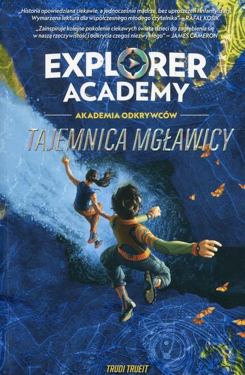 okładka Explorer Academy Akademia Odkrywców Tajemnica mgławicy, Książka   Trueit Trudi