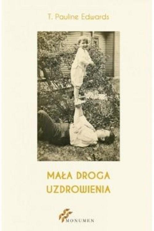 okładka Mała droga uzdrowienia, Książka | Pauline T. Edwards