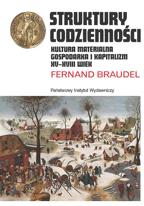 okładka Struktury codzienności Kultura materialna, gospodarka i kapitalizm XV-XVIII wiekksiążka      Braudel Fernand
