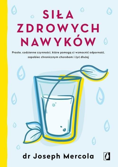 okładka Siła zdrowych nawyków, Książka | Mercola Joseph