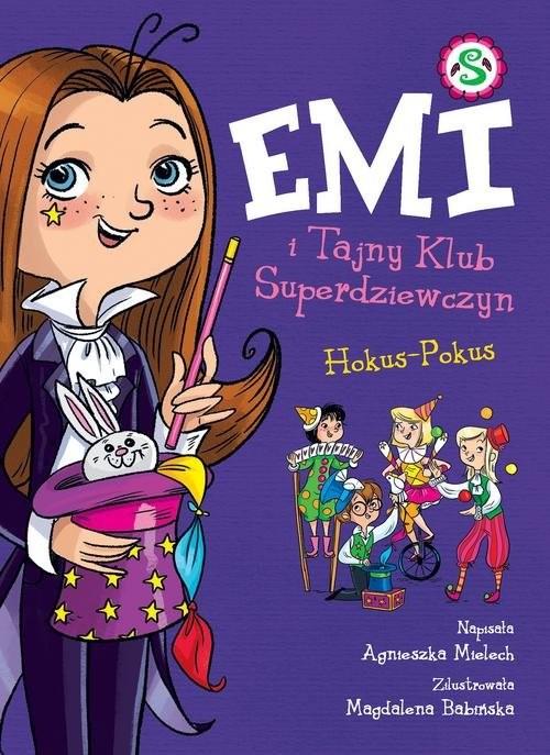 okładka Emi i Tajny Klub Superdziewczyn Hokus-Pokus Tom 9, Książka | Mielech Agnieszka