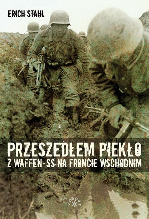 okładka Przeszedłem piekło z Waffen-SS na froncie wschodnim, Książka | Stahl Erich