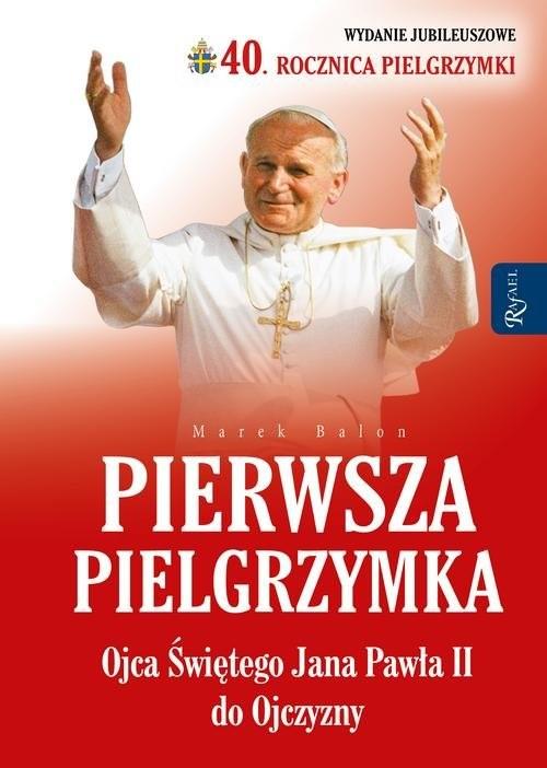 okładka Pierwsza Pielgrzymka Ojca Świętego Jana Pawła II do Ojczyzny, Książka   Marek  Balon