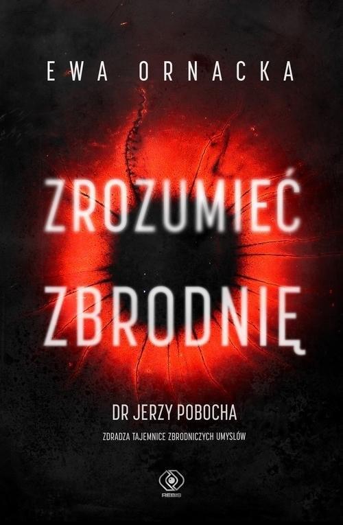 okładka Zrozumieć zbrodnię, Książka | Ewa Ornacka
