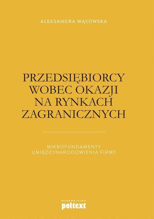 okładka Przedsiębiorcy wobec okazji na rynkach zagranicznych, Książka | Wąsowska Aleksandra