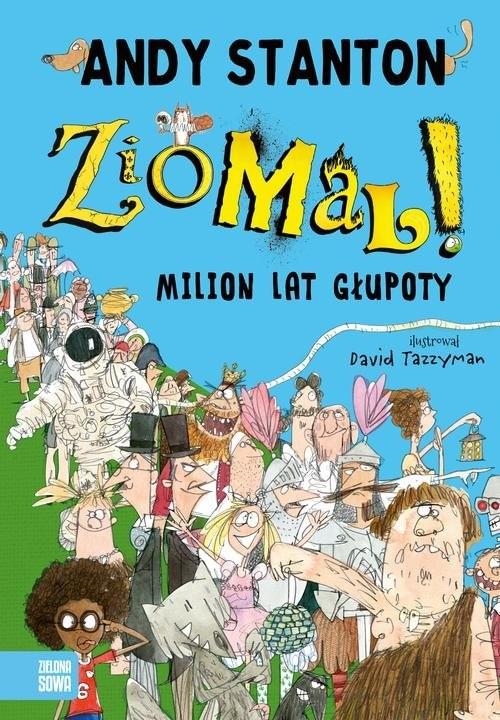 okładka Ziomal Milion lat głupoty, Książka   Stanton Andy