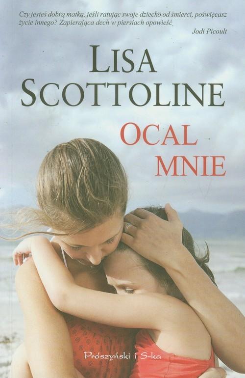 okładka Ocal mnie, Książka | Lisa Scottoline