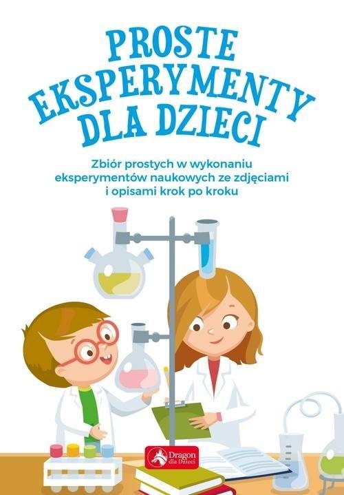 okładka Proste eksperymenty dla dzieci, Książka   Piotr Pękala, Magdalena Foltyniak