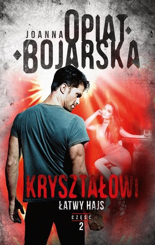okładka Kryształowi Tom 2 Łatwy hajs, Książka | Opiat-Bojarska Joanna