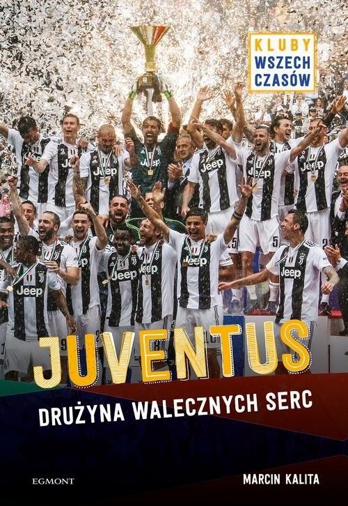 okładka Juventus Drużyna walecznych serc, Książka | Kalita Marcin