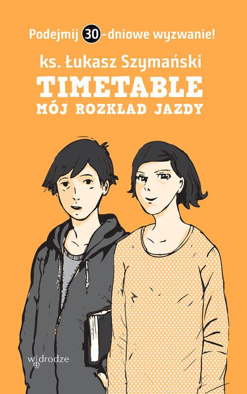 okładka Timetable Mój rozkład jazdy, Książka | Szymański Łukasz